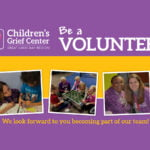 Sign up to Become a volunteer at Children's Grief Center